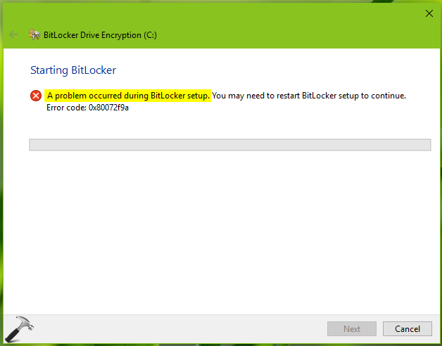 FIX A Problem Occurred During BitLocker Setup 0x80072f9a
