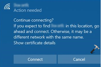 FIX 'Action Needed' Prompt While Connecting To WiFi Network In Windows 10