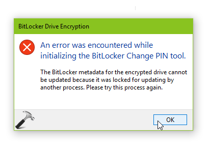 FIX An Error Was Encountered While Initializing The BitLocker Change PIN Tool