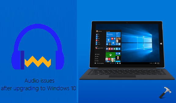 FIX - Audio Not Working After Upgrading To Windows 10