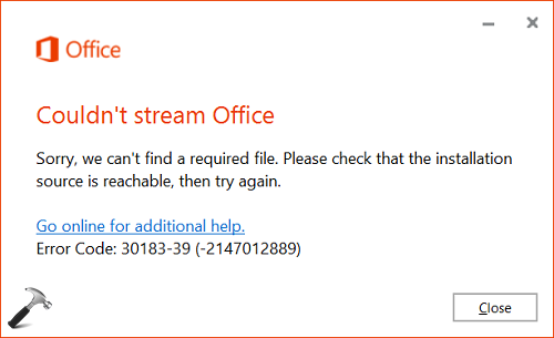 FIX - Couldnt Stream Office. Error Code 30183-39 For Office 2016
