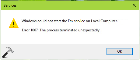 FIX : Error 1067: The Process Terminated Unexpectedly In Windows 10
