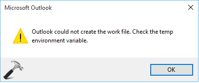 FIX - Outlook Could Not Create The Work File. Check The Temp Environment Variable.
