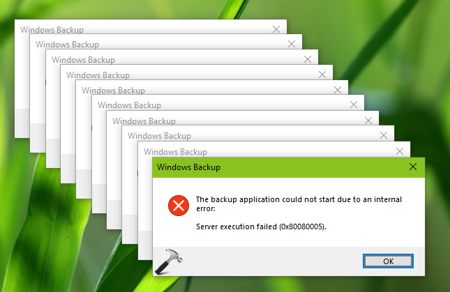 FIX Server Execution Failed (0x80080005) For Backup Application In Windows 10