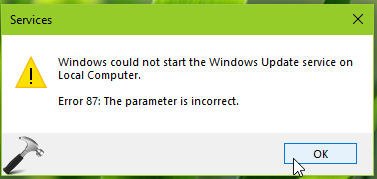 FIX The Parameter Is Incorrect Services Error 87 In Windows 10