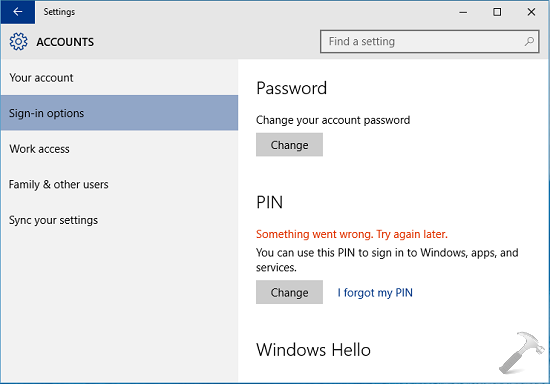 FIX Something Went Wrong. Try Again Later While Changing PIN In Windows 10