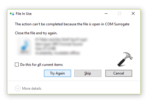 [FIX] The Action Can't Be Completed Because The File Is Open In COM Surrogate In Windows 10