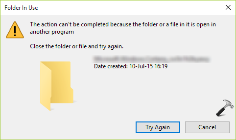 FIX The Action Cannot Be Completed Because The Folder Or A File In It Is Open In Another Program In Windows 10