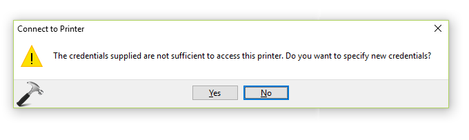 FIX The Credentials Supplied Are Not Sufficient To Access This Printer Windows 10