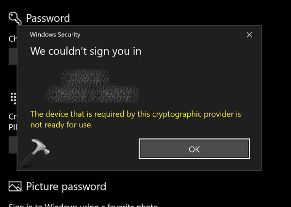 FIX The Device That Is Required By This Cryptographic Provider Is Not Ready For Use In Windows 10