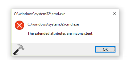FIX The Extended Attributes Are Inconsistent Error In Windows 10