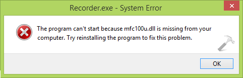 [FIX] The Program Cant Start Because mfc100u.dll Is Missing From Your Computer