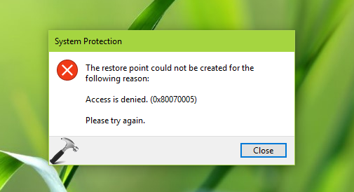 FIX] The Restore Point Could Not Be Created, Access Is Denied