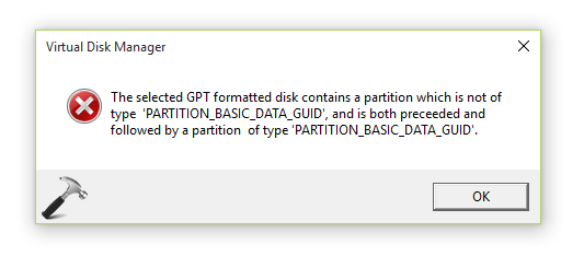 [FIX] The Selected GPT Formatted Disk Contains A Partition Which Is Not Of Type 'PARTITION_BASIC_DATA_GUID'