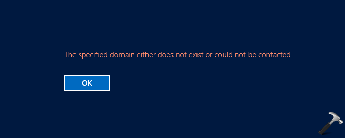 FIX The Specified Domain Either Does Not Exist Or Could Not Be Contacted In Windows 10