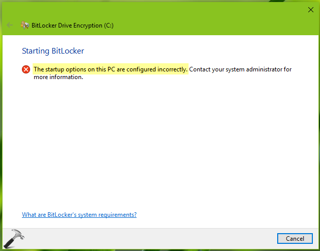FIX The Startup Options On This PC Are Configured Incorrectly For BitLocker In Windows 10