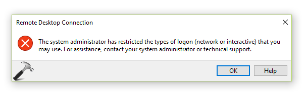 FIX The System Administrator Has Restricted The Types Of Logon (Network Or Interactive) That You May Use In Windows 10