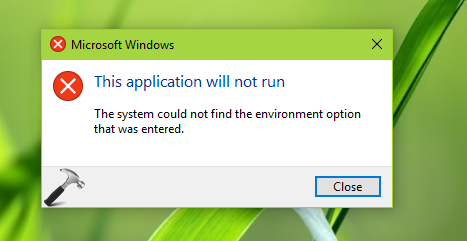 [FIX] The System Could Not Find The Environment Option That Was Entered Windows 10