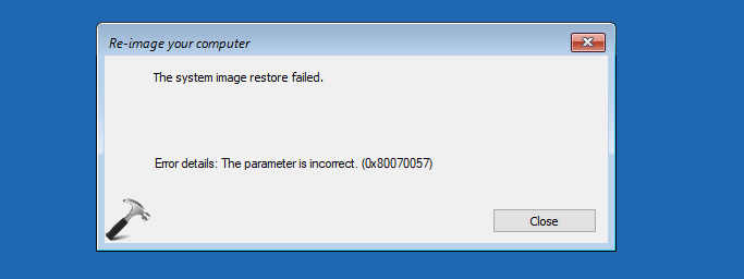 FIX The System Image Restore Failed. The Parameter Is Incorrect 0x80070057 Windows 10