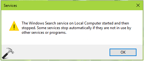 FIX The Windows Search Service On Local Computer Started And Then Stopped In Windows 10