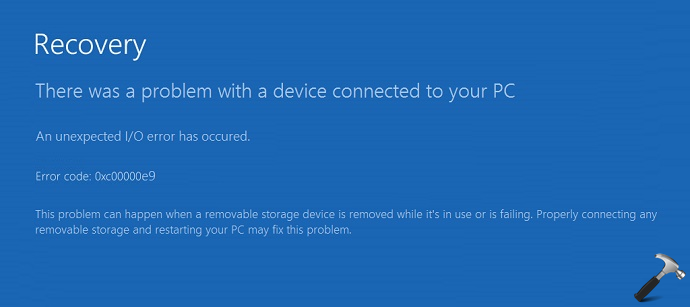 FIX There Was A Problem With A Device Connected To Your PC. An Unexpected I/O Error Has Occurred In Windows 10