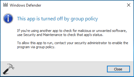 FIX - This App Is Turned Off By Group Policy For Windows Defender