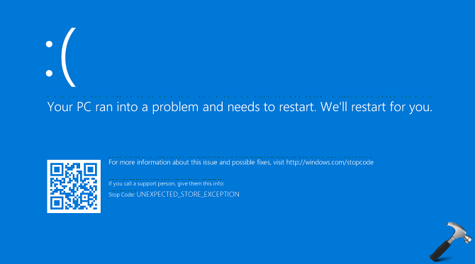 FIX UNEXPECTED STORE EXCEPTION BSOD In Windows 10