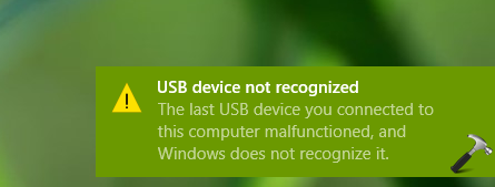 FIX USB Device Not Recognized In Windows 10