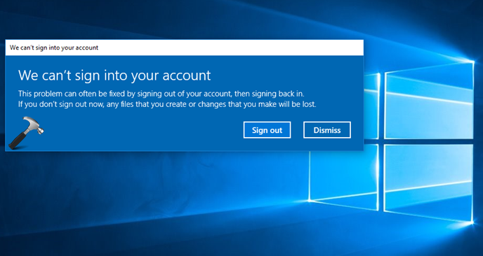 FIX We Can't Sign Into Your Account In Windows 10