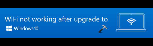FIX - WiFi Not Available After Upgrading To Windows 10