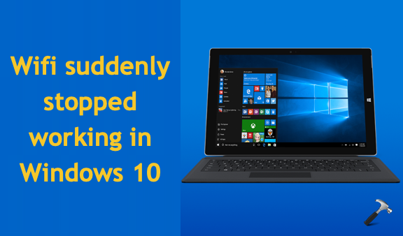 FIX WiFi Suddenly Stopped Working In Windows 10