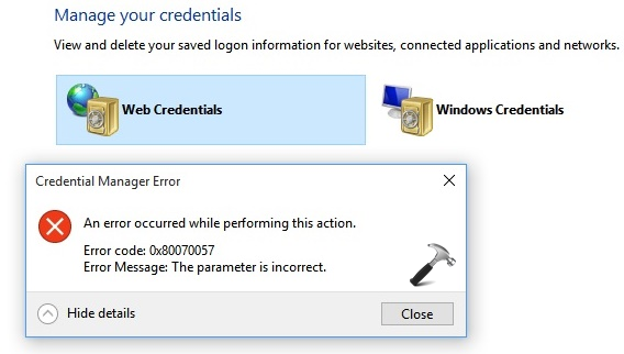 Windows 10 Credential Manager Error 0x80070057. The Parameter Is Incorrect.