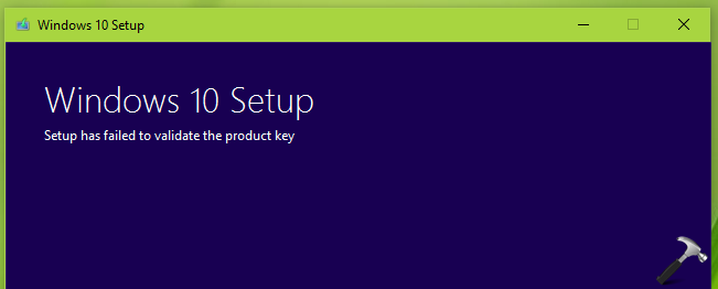 FIX: Windows 10 Setup Has Failed To Validate The Product Key