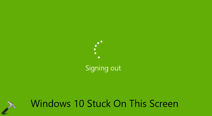 FIX Windows 10 Stuck On Signing Out Screen