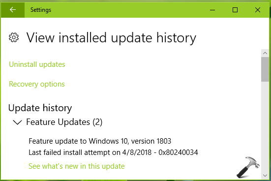 FIX Windows 10 V1803 Failed To Install (0x80240034)