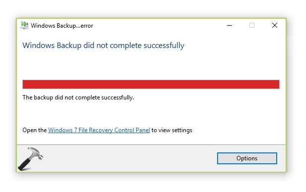 FIX Windows Backup Did Not Complete Successfully In Windows 10