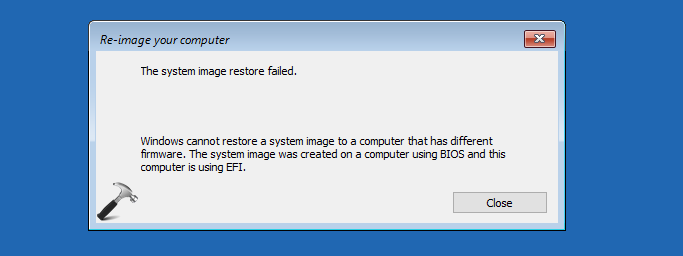 FIX Windows Cannot Restore A System Image To A Computer That Has Different Firmware In Windows 10
