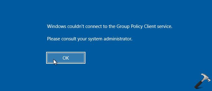 FIX Windows Couldn't Connect To The Group Policy Client Service In Windows 10