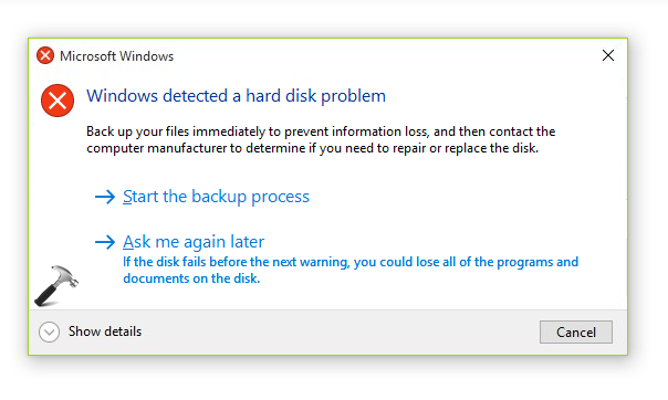 FIX Windows Detected A Hard Disk Problem In Windows 10