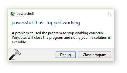 FIX Windows PowerShell Has Stopped Working In Windows 10