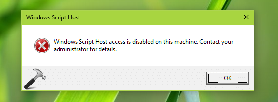 FIX Windows Script Host Access Is Disabled On This Machine Error In Windows 10