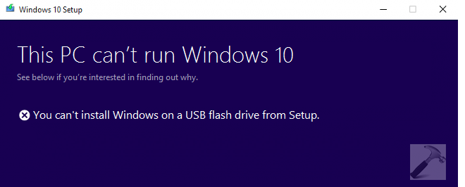 You Cant Install Windows On A USB Flash Drive From Setup For Windows 10