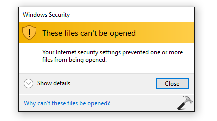 Your Internet Security Settings Prevented One Or More Files From Being Opened In Windows 10
