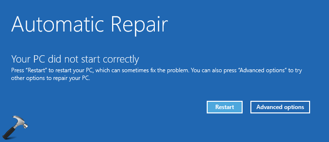 FIX Your PC Did Not Start Correctly In Windows 10