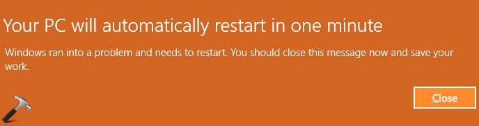 FIX Your PC Will Automatically Restart In One Minute For Windows 10