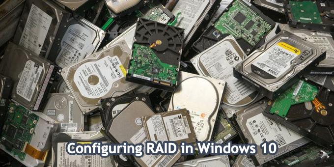 How To Configure RAID In Windows 10