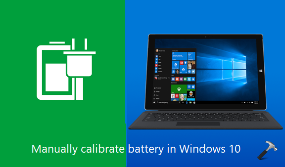 How To Manually Calibrate Windows 10 Laptop Battery