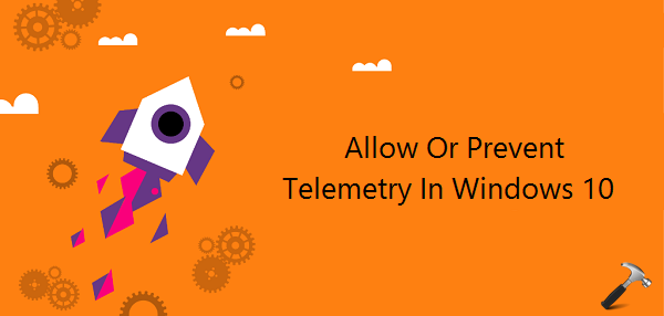 How To Prevent Or Allow Telemetry In Windows 10