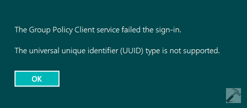 The Group Policy Client Service Failed The Sign-in. The Universal Unique Identifier (UUID) Type Is Not Supported.