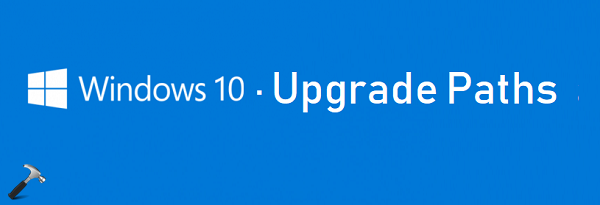 Windows 10 Upgrade Paths